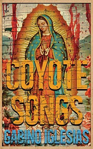 coyote-songs-gabino-iglesias-book-cover